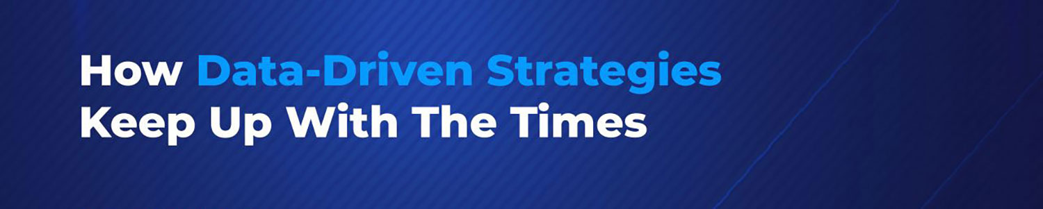 how-data-driven-strategies-keep-up-with-the-times-banner